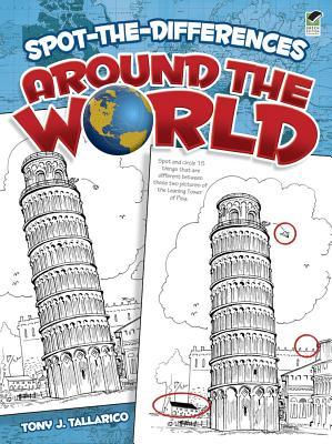 Spot-the-Differences Around the World (Dover Children's Activity Books), Tony J. Tallarico Jr.
