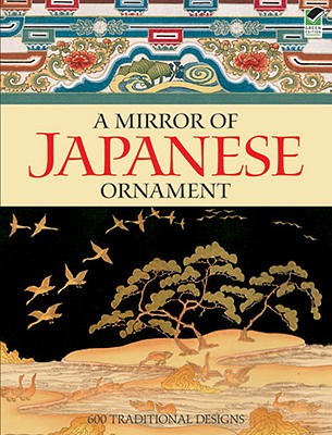 Image for A Mirror of Japanese Ornament: 600 Traditional Designs (Dover Fine Art, History of Art)