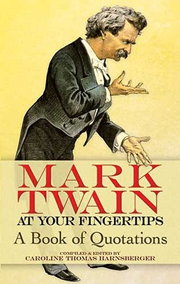 Image for Mark Twain at Your Fingertips- A book of Quotations