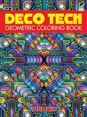 Dover Publications-Deco Tech Geometric Coloring Book, John Wik