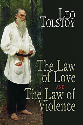 Image for The Law of Love and The Law of Violence (Dover Books on Western Philosophy)