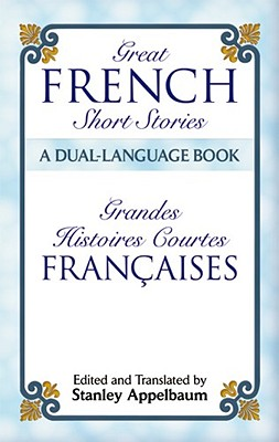 Great French Short Stories of the Twentieth Century: A Dual-Language Book (Dover Dual Language French) (English and French Edition)
