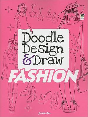 Doodle Design & Draw FASHION (Dover Doodle Books), Sun, Jennie