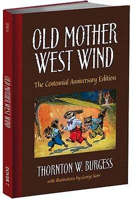 Old Mother West Wind: The Centennial Anniversary Edition (Dover Children's Classics), Thornton W. Burgess