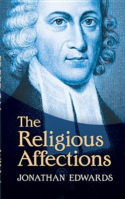 The Religious Affections, Jonathan Edwards