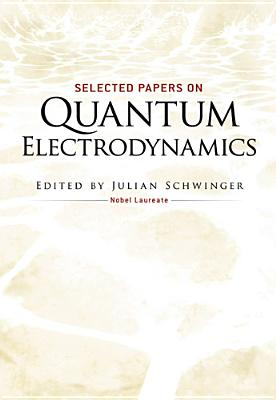 Image for Selected Papers On Quantum Electrodynamics