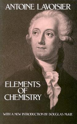 Elements of Chemistry (Dover Books on Chemistry), Antoine Lavoisier