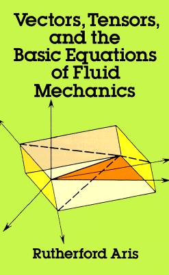 Image for Vectors, Tensors and the Basic Equations of Fluid Mechanics