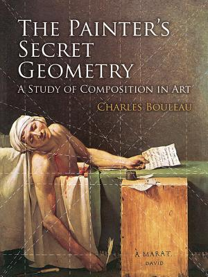 Image for The Painter's Secret Geometry: A Study of Composition in Art (Dover Books on Fine Art)