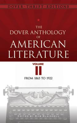 Image for The Dover Anthology of American Literature, Volume II: From 1865 to 1922 (Dover Thrift Editions)
