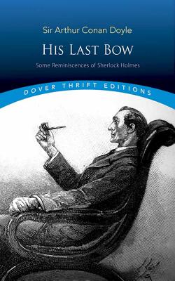 Image for His Last Bow: Some Reminiscences of Sherlock Holmes (Dover Thrift Editions)