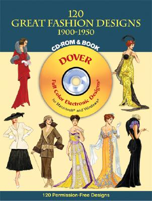 Image for 120 Great Fashion Designs, 1900-1950 (Dover Electronic Clip Art) (CD-ROM and Book)