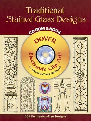 Traditional Stained Glass Designs CD-ROM and Book (Dover Electronic Clip Art), Dover