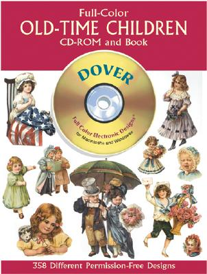 Full-Color Old-Time Children CD-ROM and Book (Dover Electronic Series), Dover