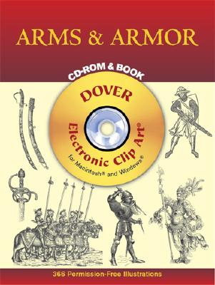 Arms and Armor CD-ROM and Book (Dover Electronic Clip Art), Dover