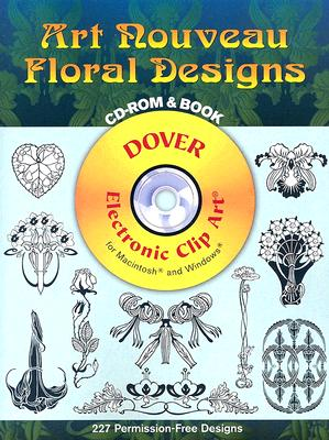 Art Nouveau Floral Designs CD-ROM and Book (Dover Electronic Clip Art), Marty Noble