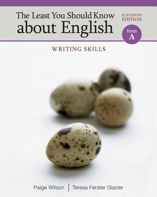 The Least You Should Know about English: Writing Skills, Form A, Paige Wilson, Teresa Ferster Glazier