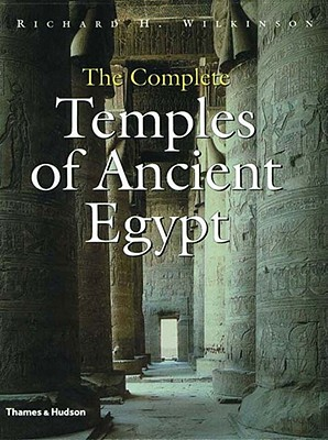 The Complete Temples of Ancient Egypt, Wilkinson, Richard H.