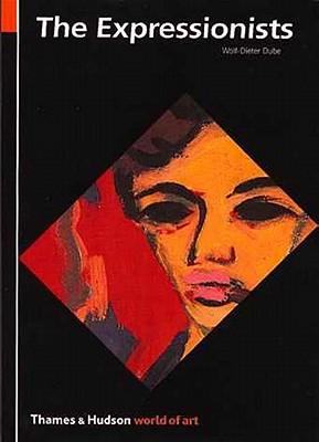 The Expressionists (World of Art), Wolf-Dieter Dube