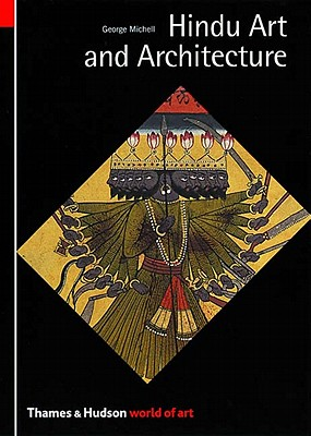 Hindu Art and Architecture (World of Art), Michell, George