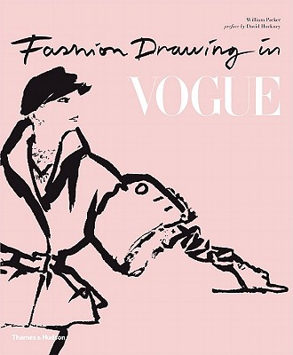 Fashion Drawing in Vogue, Packer, William; Hockney, David (preface by)