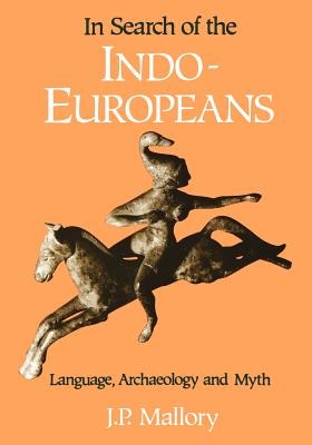 Image for In Search of the Indo-Europeans: Language, Archaeology, and Myth