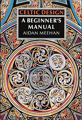 Celtic Design: A Beginner's Manual, Meehan, Aidan