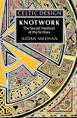 Image for Celtic Design: Knotwork - The Secret Method of the Scribes