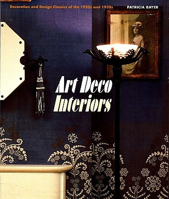 Image for Art Deco Interiors: Decoration and Design Classics of the 1920s and 1930s