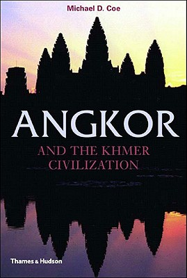 Image for Angkor and the Khmer Civilization (Ancient Peoples and Places)