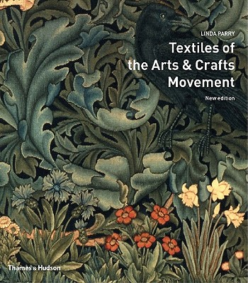 Textiles of the Arts and Crafts Movement, Linda Parry