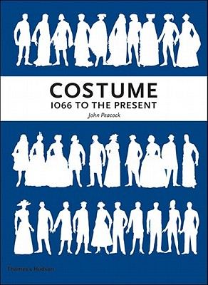 Costume: 1066 to the Present (Third Edition), John Peacock