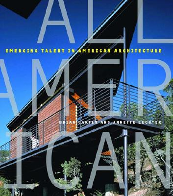 All American: Innovation in American Architecture, Carter, Brian;Lecuyer, Annette