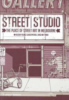 Image for Street / Studio: The Place of Street Art in Melbourne