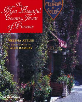 The Most Beautiful Country Towns of Provence, Attlee, Helena;Ramsay, Alex