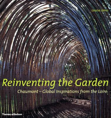 Image for Reinventing the Garden: Chaumont--Global Inspirations from the Loire