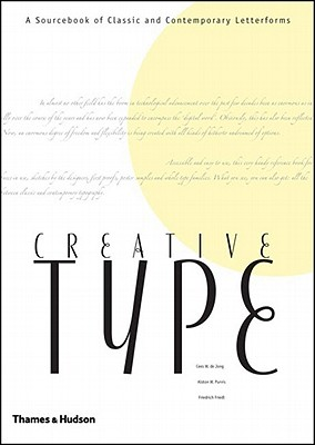 Image for Creative Type: A Sourcebook of Classic and Contemporary Letterforms