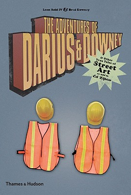 Image for The Adventures of Darius and Downey: and other true tales of street art, as told to Ed Zipco