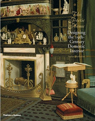 Image for Poetic Home : Designing the 19th-Century Domestic Interior