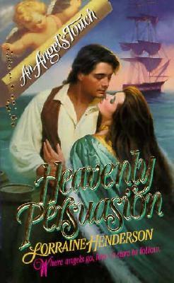 Heavenly Persuasion (Angel's Touch), Lorraine Henderson