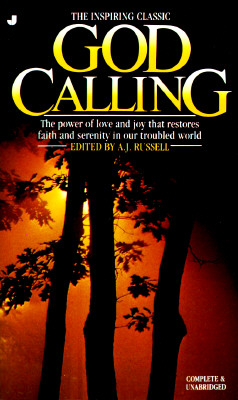 Image for God Calling: The Power of Love and Joy That Restores Faith and Serenity in Our Troubled World, Complete & Unabridged