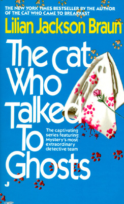 The Cat Who Talked to Ghosts (The Cat Who...), LILIAN JACKSON BRAUN