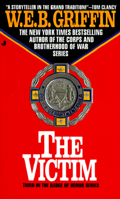 Badge of Honor 03: The Victim (Badge of Honor), W. E. B. GRIFFIN