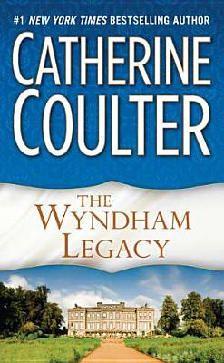 The Wyndham Legacy #1 Legacy Trilogy, Catherine Coulter