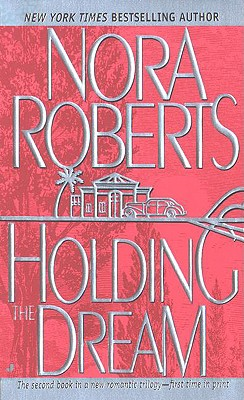 Holding the Dream, Roberts, Nora