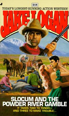 Slocum and the Powder River Gamble (Slocum Series #218), Jake Logan