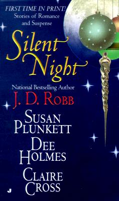"Silent Night: Midnight in Death/Unexpected Gift/Christmas Promise/Berry Merry Christmas (Christmas Anthology), ""Robb, J.D., Holmes, Dee, Plunkett, Susan, Cross, Claire"""