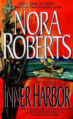 Inner Harbor: The Chesapeake Bay Saga #3 (Quinn Brothers (Paperback)), Nora Roberts
