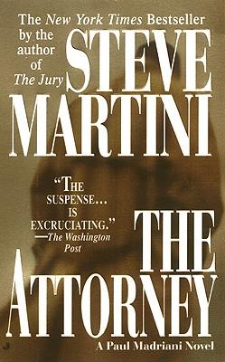 The Attorney (A Paul Madriani Novel), Martini, Steve