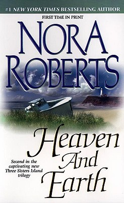 Heaven and Earth (Three Sisters Island Trilogy), Nora Roberts